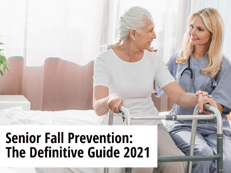 Senior Fall Prevention: The Definitive Guide (2021)