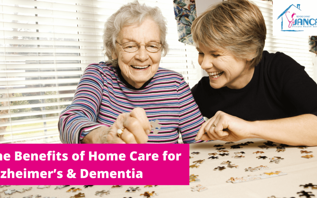 The Benefits of Home Care for Alzheimer & Dementia